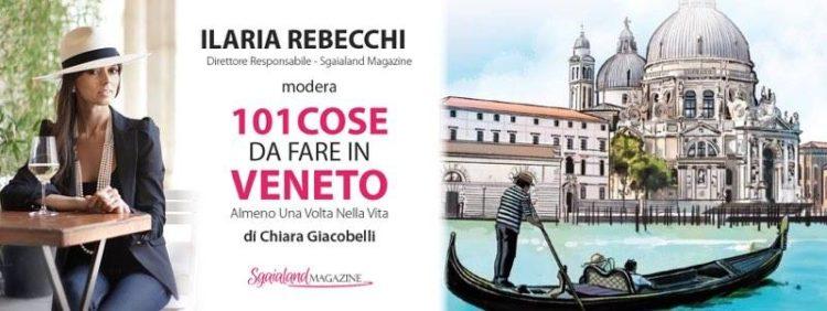 101 Cose da Fare in Veneto ilaria rebecchi sgaialand libreria galla evento